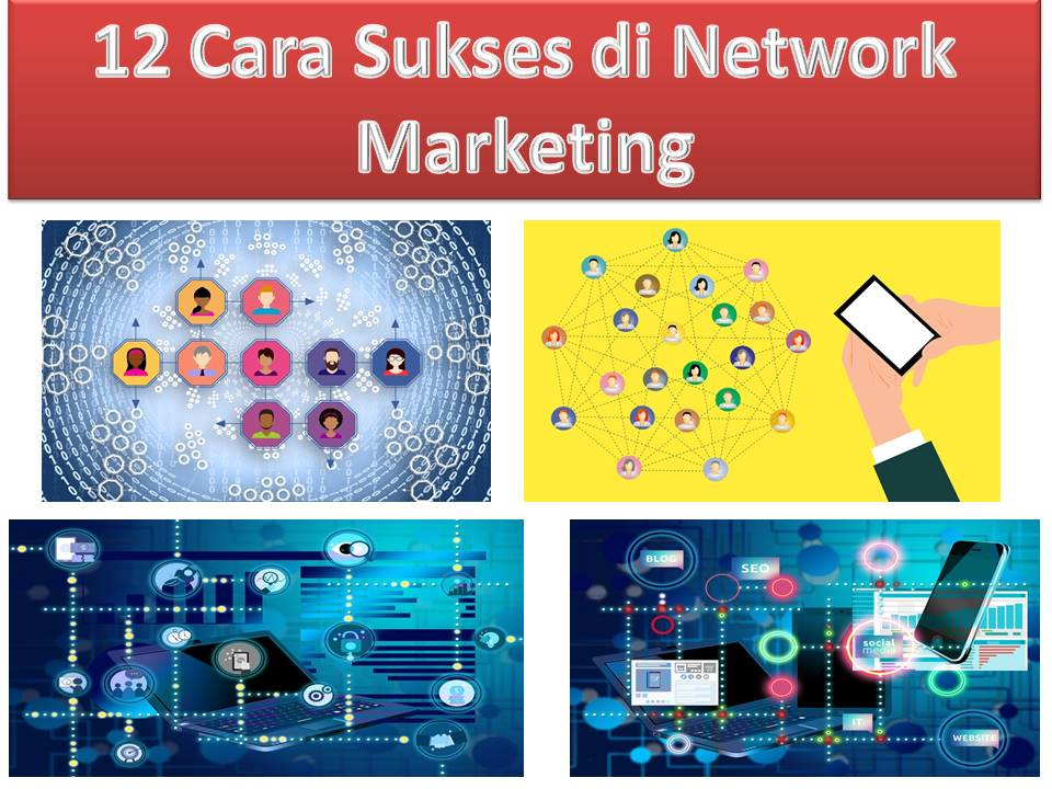 12 Cara Sukses di Network Marketing.